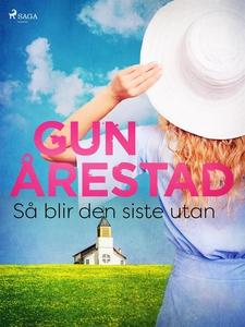 Så blir den siste utan (e-bok) av Gun Årestad