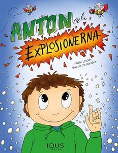 Anton och explosionerna (e-bok) av Malin Lindén