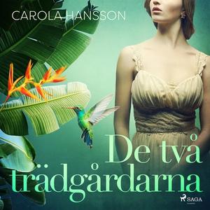 De två trädgårdarna (ljudbok) av Carola Hansson