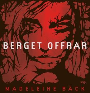 Berget offrar (ljudbok) av Madeleine Bäck