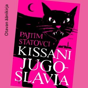 Kissani Jugoslavia (ljudbok) av Pajtim Statovci