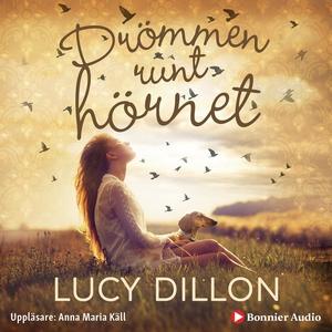 Drömmen runt hörnet (ljudbok) av Lucy Dillon
