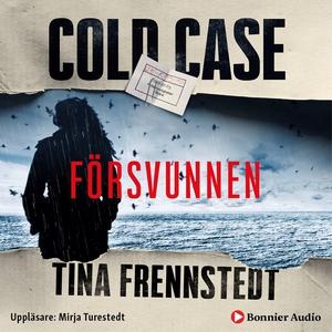 Cold Case: Försvunnen (ljudbok) av Tina Frennst