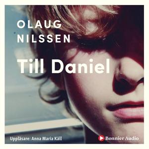 Till Daniel (ljudbok) av Olaug Nilssen