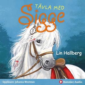 Tävla med Sigge (ljudbok) av Lin Hallberg