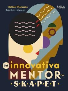 Det innovativa mentorskapet (e-bok) av Heléne T