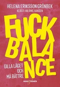 Fuck Balance : Gilla läget och må bättre (e-bok