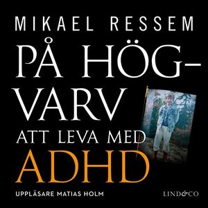 På högvarv: Att leva med ADHD (ljudbok) av Mika