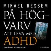 På högvarv: Att leva med ADHD