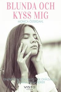 Blunda och kyss mig (e-bok) av Monica Österdahl
