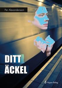 Ditt äckel! (ljudbok) av Per Alexandersson