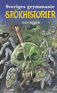 Sveriges grymmaste spökhistorier (e-bok) av Dan