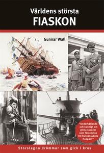 Världens största fiaskon (e-bok) av Gunnar Wall