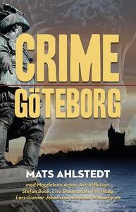 Crime Göteborg (e-bok) av Mats Ahlstedt