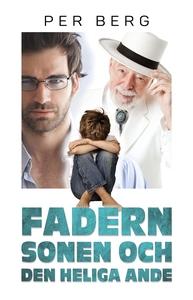 Fadern, sonen och den heliga ande (e-bok) av Pe