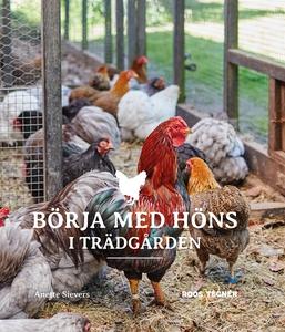Börja med höns i trädgården (e-bok) av Anette S