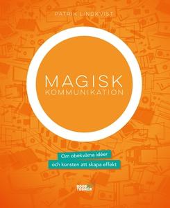 Magisk kommunikation : Om obekväma idéer och ko