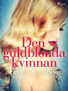 Den guldblonda kvinnan (e-bok) av Algot Sandber
