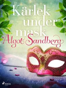 Kärlek under mask (e-bok) av Algot Sandberg