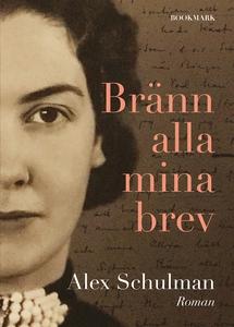 Bränn alla mina brev (e-bok) av Alex Schulman