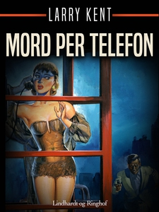 Mord per telefon (e-bok) av Larry Kent