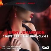 Jenny Johansson: 3 noveller - Samlingsvolym 1