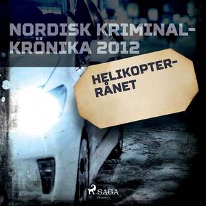 Helikopterrånet (ljudbok) av Diverse