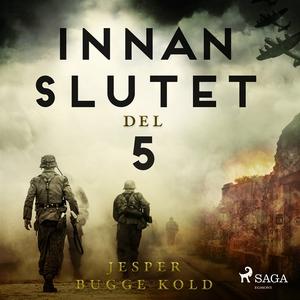 Innan slutet del 5 (ljudbok) av Jesper Bugge Ko
