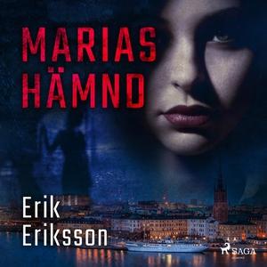 Marias hämnd (ljudbok) av Erik Eriksson