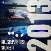 Rikosreportaasi Suomesta 2013