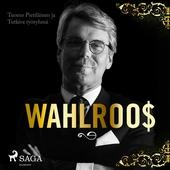Wahlroos – Epävirallinen elämäkerta
