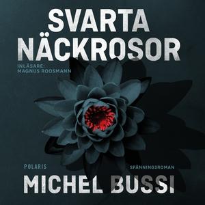 Svarta näckrosor (ljudbok) av Michel Bussi