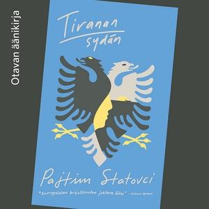 Tiranan sydän (ljudbok) av Pajtim Statovci