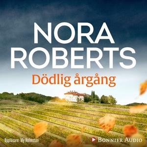 Dödlig årgång (ljudbok) av Nora Roberts