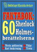 Faktabok: De 60 Sherlock Holmes-berättelserna. Allt du behöver veta om titlar och årtal