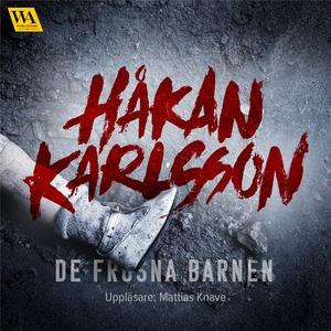 De frusna barnen (ljudbok) av Håkan Karlsson