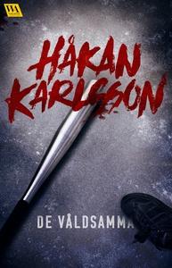 De våldsamma (e-bok) av Håkan Karlsson