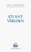 Atlantvärlden: En historia om när Nordamerika erövrades, Europa upptäcktes och en ny värld uppstod däremellan