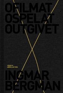 Ofilmat, ospelat, outgivet (e-bok) av Ingmar Be