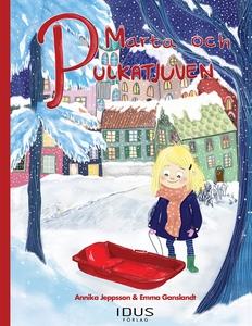 Marta och pulkatjuven (e-bok) av Annika Jeppsso