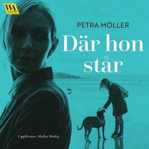 Där hon står (ljudbok) av Petra Möller
