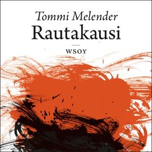 Rautakausi (ljudbok) av Tommi Melender