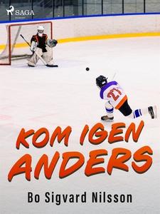 Kom igen, Anders (e-bok) av Bo Sigvard Nilsson