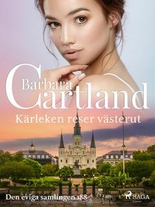 Kärleken reser västerut (e-bok) av Barbara Cart