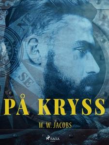 På kryss (e-bok) av W. W. Jacobs