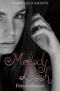 Mellody Looh - Förvandlingen (e-bok) av Gabriel