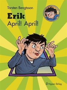 Erik April! April! (ljudbok) av Torsten Bengtss