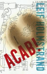 ACAB! (e-bok) av Leif Holmstrand