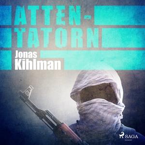 Attentatorn (ljudbok) av Jonas Kihlman