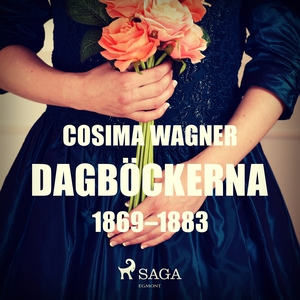 Dagböckerna 1869–1883 (ljudbok) av Cosima Wagne